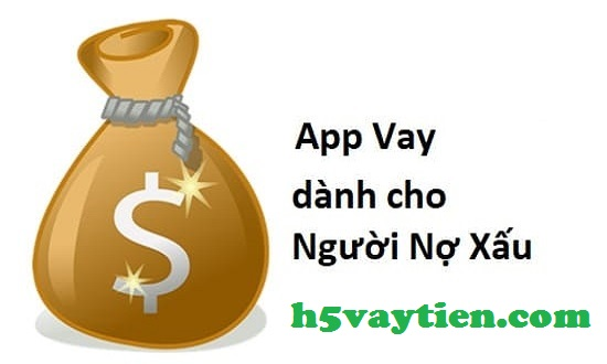 app vay tiền cho người nợ xấu